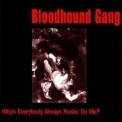 Bloodhound Gang, The - Why's Everybody Always Pickin' On Me? (CDS) '1997