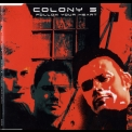 Colony 5 - Follow Your Heart '2002