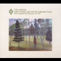 Tor Lundvall - Insect Wings, Leaf Matter & Broken Twigs - Early Ambient Recordings: 1991-1994 '2009