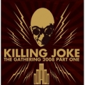 Killing Joke - The Gathering 2008 - Part One [Disc1] '2009