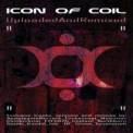 Icon Of Coil - Uploaded And Remixed (CD1) '2004