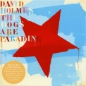David Holmes - The Dogs Are Parading, (CD1) '2010