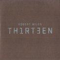 Robert Miles - Th1rt3en (Promo CD) '2011