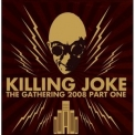 Killing Joke - The Gathering 2008 - Part One [Disc2] '2009