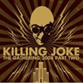 Killing Joke - The Gathering 2008 - Part Two [Disc1] '2009