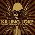 Killing Joke - The Gathering 2008 - Part Two [Disc2] '2009