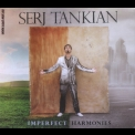 Serj Tankian - Imperfect Harmonies (Limited Edition Bonus CD) '2010