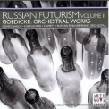 Russian Futurism - Volume I-V - Russian Futurism - Volume II - Alexander Goedicke: Orchestral works '2007