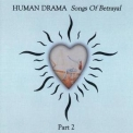 Human Drama - Songs Of Betrayal (CD2) '1995