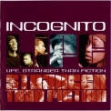 Incognito - Life Stranger Than Fiction '2001