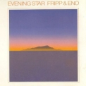Fripp & Eno - Evening Star '1975
