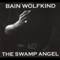 Bain Wolfkind - The Swamp Angel '2008