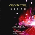 Orchid-star - Re-birth '2007