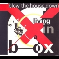 Living In A Box - Blow The House Down [CDS] '1989