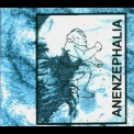 Anenzephalia - You Never Get Away Alive! '2008