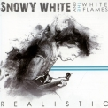 Snowy White & The White Flames - Realistic '2011