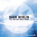 Dash Berlin - Till The Sky Falls Down [EP] (Netherlands, Armada Digital, ARDI645) '2008