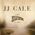 J. J. Cale - The Silvertone Years '2011