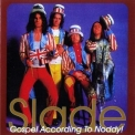 Slade - Gospel According To Noddy '2006
