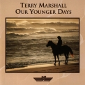 Terry Marshall - Our Younger Days '1995
