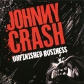Johnny Crash - Unfinished Business '2008