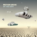 Motion Drive - In The Dirt '2010