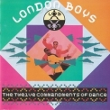 London Boys - The Twelve Commandments Of Dance (1989 Reissue) '1988