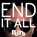 Beans - End It All '2011