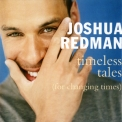 Joshua Redman - Timeless Tales (For Changing Times) '1998