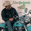 Alan Jackson - A Lot About Livin' (And A Little Bout Love) '1992