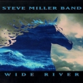 Steve Miller Band, The - Wide River (2011 Remastered) '1993