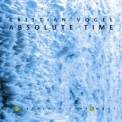Cristian Vogel - Absolute Time '1995