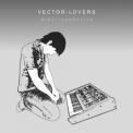 Vector Lovers - Electrospective '2011