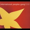 International Peoples Gang - 0006 '2006
