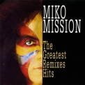 Miko Mission - The Greatest Remixes Hits '1999