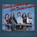 Dixie Chicks, The - Thank Heavens For Dale Evans '1991