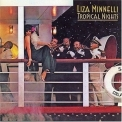 Liza Minnelli - Tropical Nights (2002 Reissue) '1977