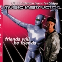 Music Instructor - Friends Will Be Friends [CDS] '1996