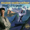 Music Instructor - Dream A Little Dream [CDS] '1996