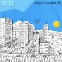 S.C.D. - Songs From 1981-87 '2006