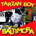 Baltimora - Tarzan Boy (The World Of) '2010