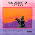 Mind Over Matter - Avatar '1998