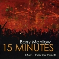 Barry Manilow - 15 Minutes '2011