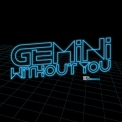 Gemini - Without You / Destiny '2011