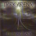 Dark Arena - Flowing Black '2009