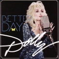 Dolly Parton - Better Day '2011