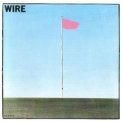Wire - Pink Flag '1977