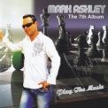 Mark Ashley - Play The Music: The 7th Album '2010