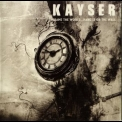 Kayser - Frame The World... Hang It On The Wall '2006