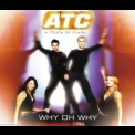 ATC - Why Oh Why [CDM] '2001